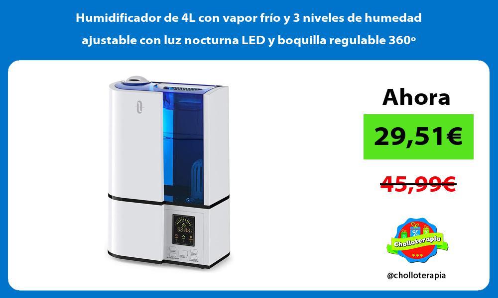 Humidificador de 4L con vapor frío y 3 niveles de humedad ajustable con luz nocturna LED y boquilla regulable 360º