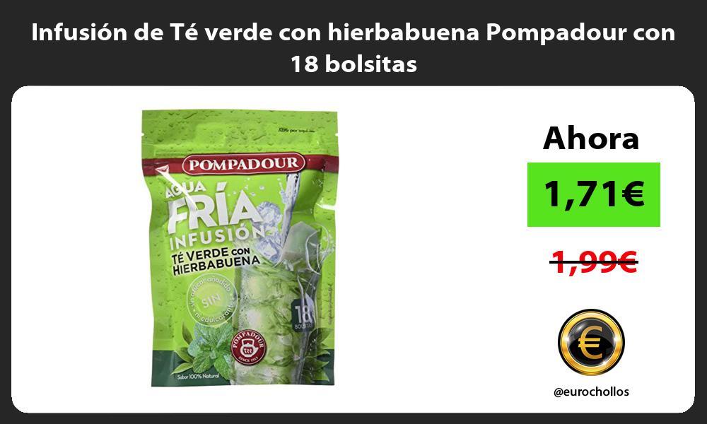 Infusión de Té verde con hierbabuena Pompadour con 18 bolsitas