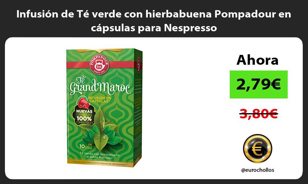 Infusión de Té verde con hierbabuena Pompadour en cápsulas para Nespresso