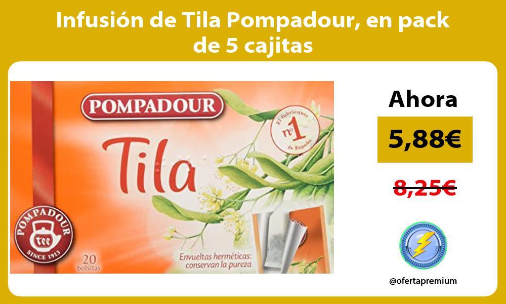 Infusión de Tila Pompadour en pack de 5 cajitas