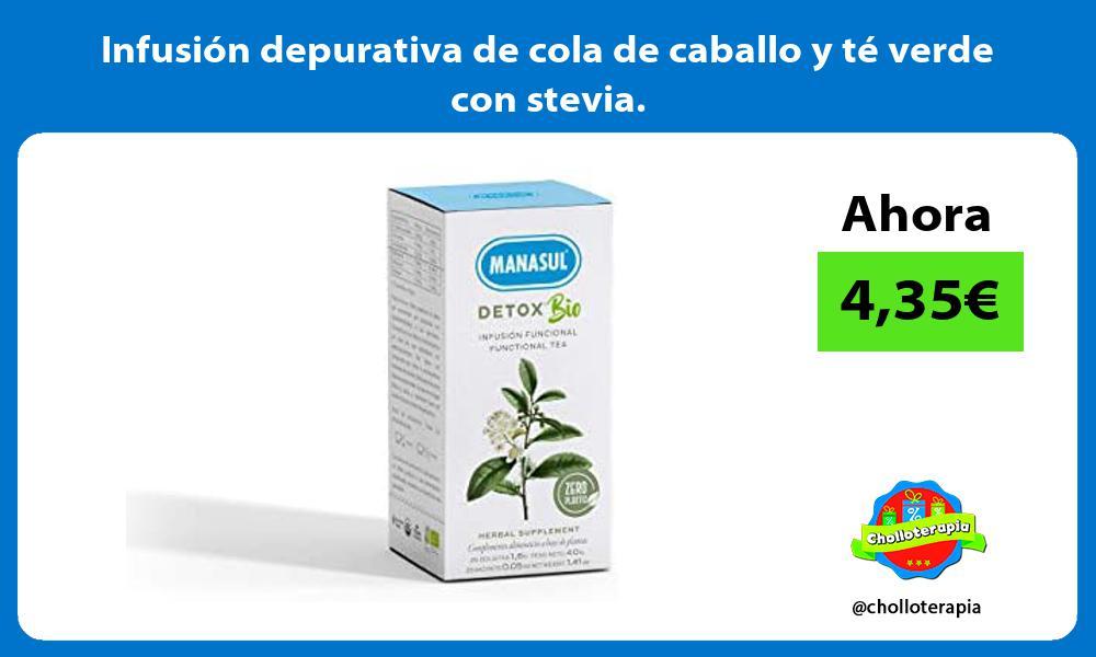 Infusión depurativa de cola de caballo y té verde con stevia
