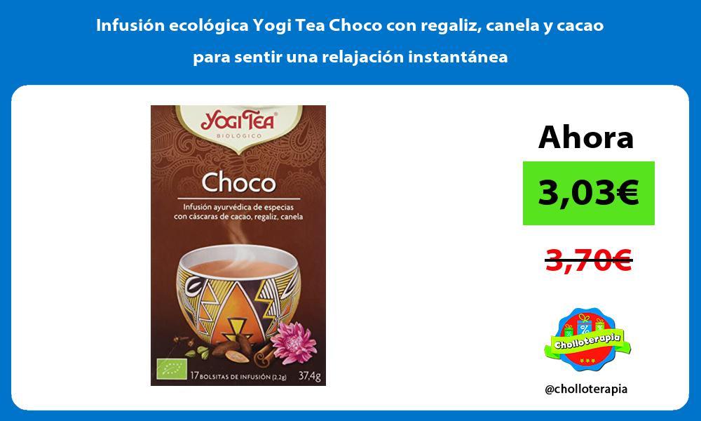 Infusión ecológica Yogi Tea Choco con regaliz canela y cacao para sentir una relajación instantánea