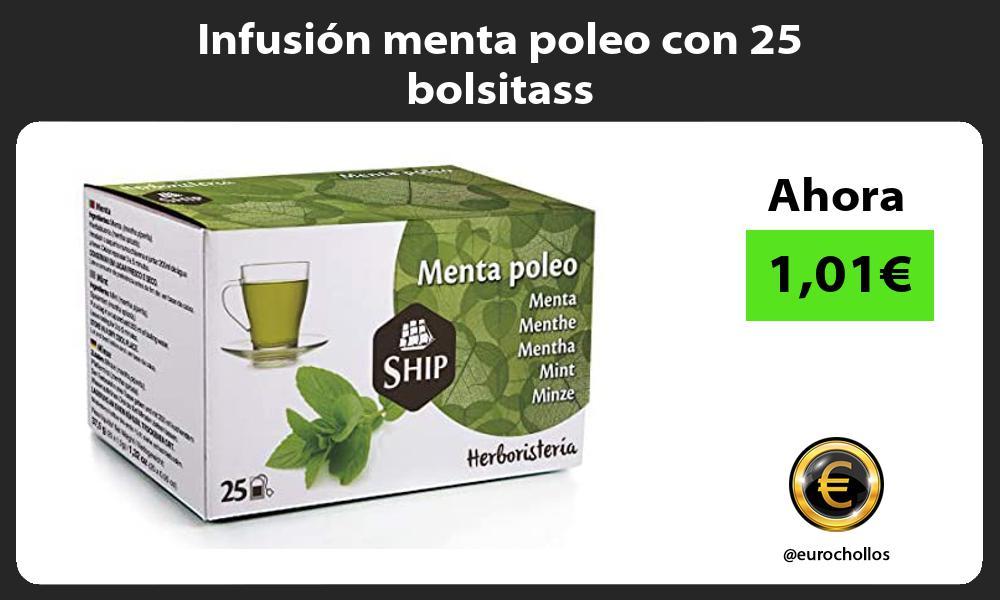 Infusión menta poleo con 25 bolsitass