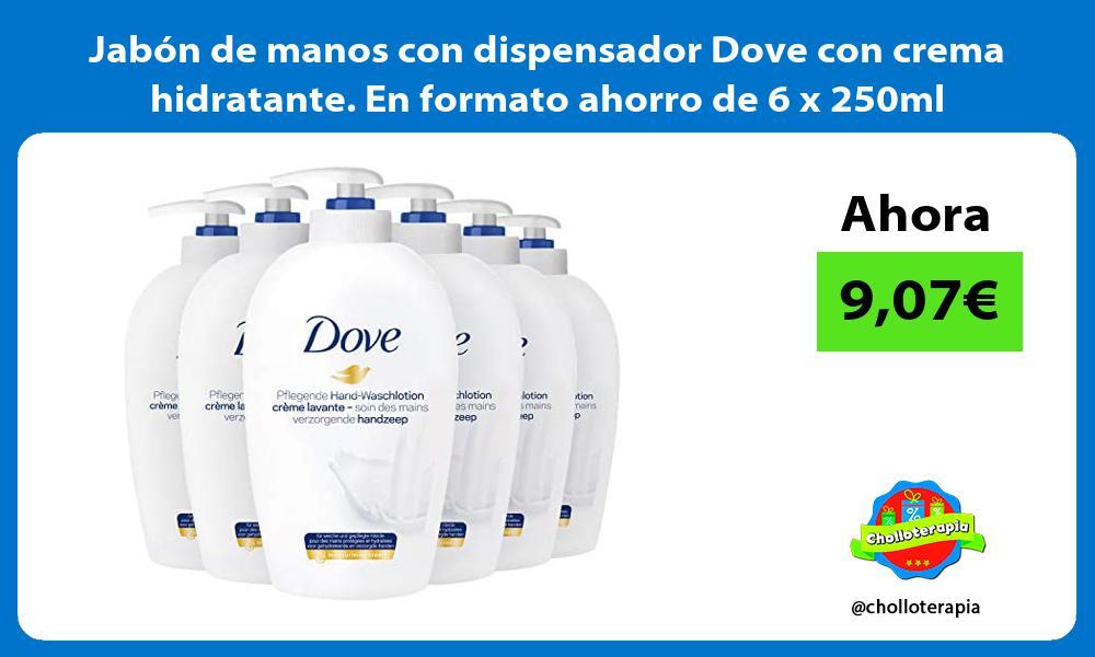 Jabón de manos con dispensador Dove con crema hidratante En formato ahorro de 6 x 250ml