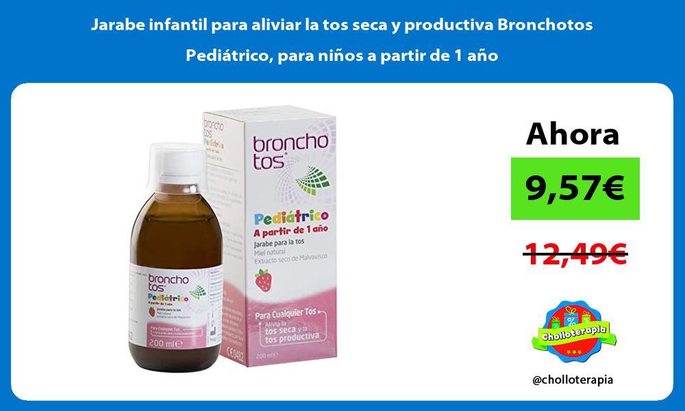 Jarabe infantil para aliviar la tos seca y productiva Bronchotos Pediátrico para niños a partir de 1 año