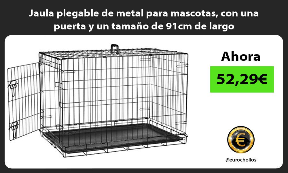 Jaula plegable de metal para mascotas con una puerta y un tamaño de 91cm de largo