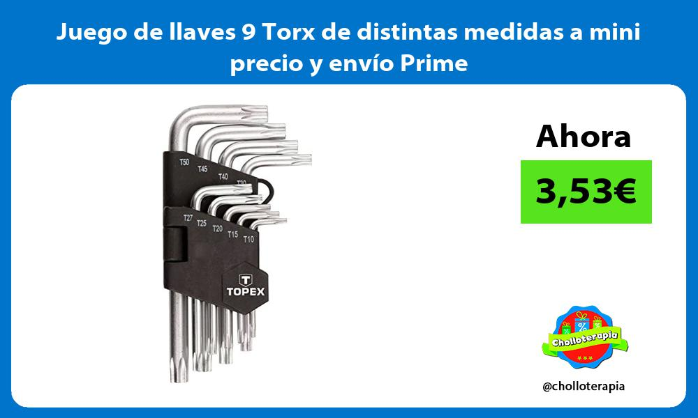 Juego de llaves 9 Torx de distintas medidas a mini precio y envío Prime