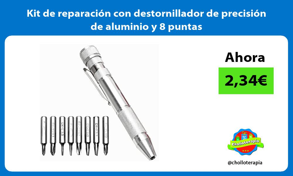 Kit de reparación con destornillador de precisión de aluminio y 8 puntas