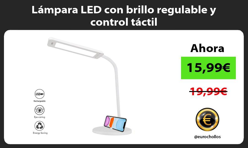 Lámpara LED con brillo regulable y control táctil