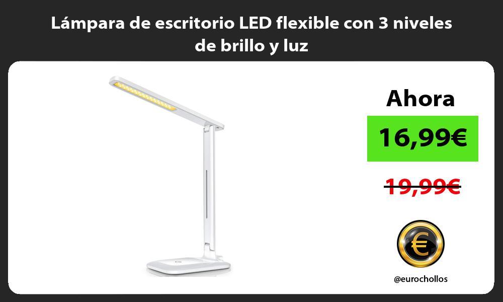 Lámpara de escritorio LED flexible con 3 niveles de brillo y luz