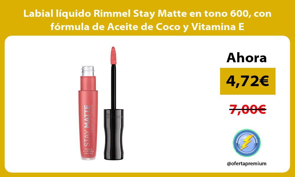 Labial líquido Rimmel Stay Matte en tono 600 con fórmula de Aceite de Coco y Vitamina E