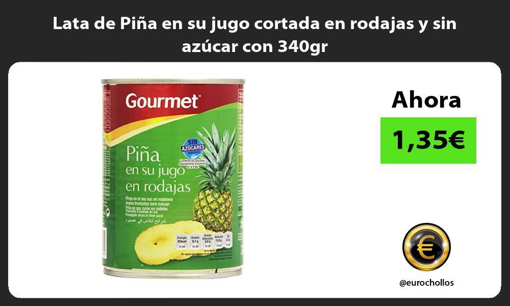 Lata de Piña en su jugo cortada en rodajas y sin azúcar con 340gr