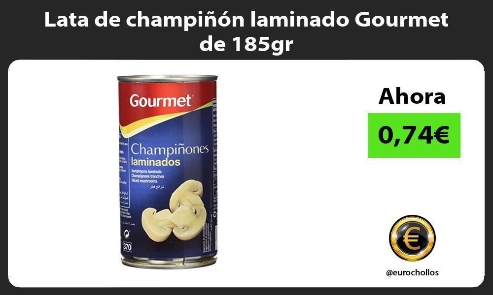 Lata de champiñón laminado Gourmet de 185gr