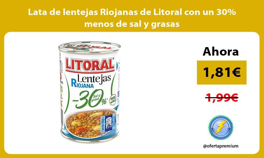 Lata de lentejas Riojanas de Litoral con un 30 menos de sal y grasas