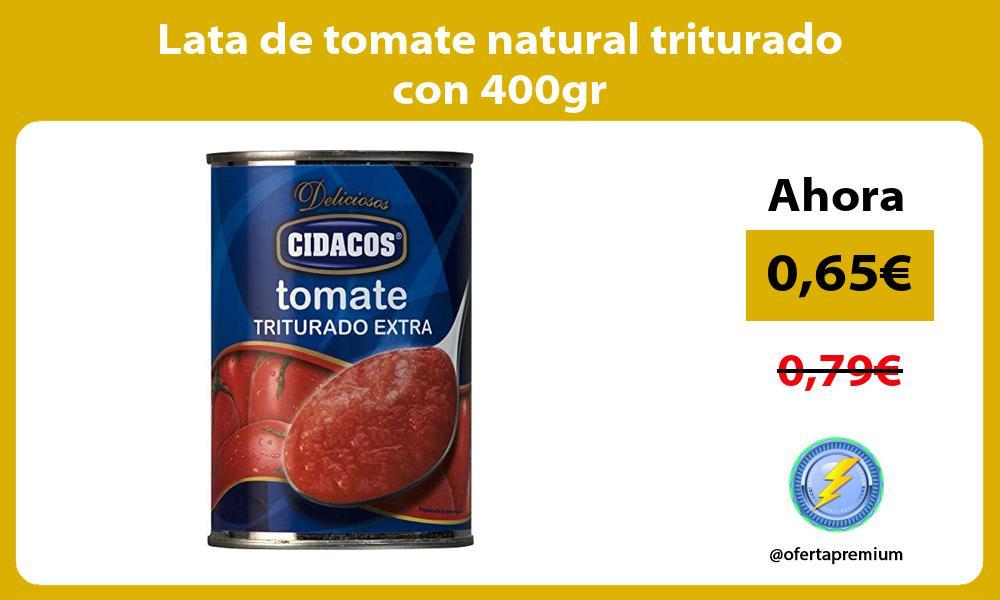 Lata de tomate natural triturado con 400gr