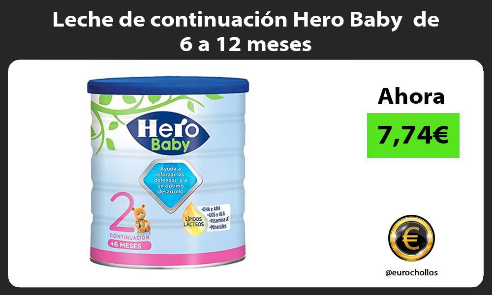 Leche de continuación Hero Baby de 6 a 12 meses