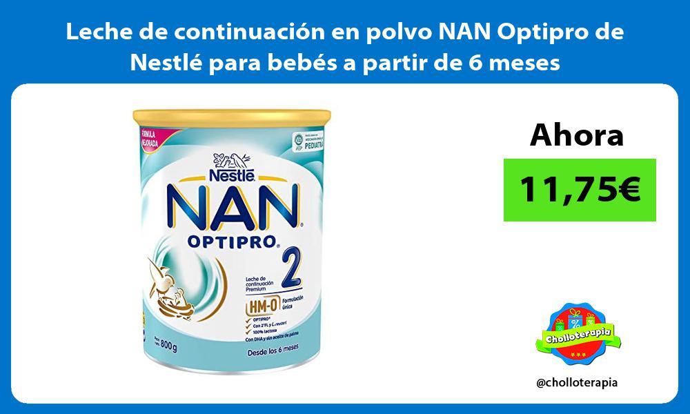 Leche de continuación en polvo NAN Optipro de Nestlé para bebés a partir de 6 meses