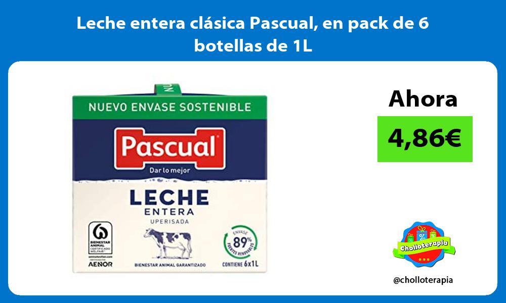 Leche entera clásica Pascual en pack de 6 botellas de 1L