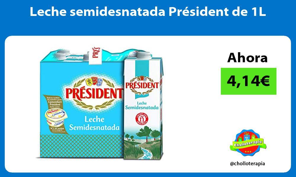 Leche semidesnatada Président de 1L