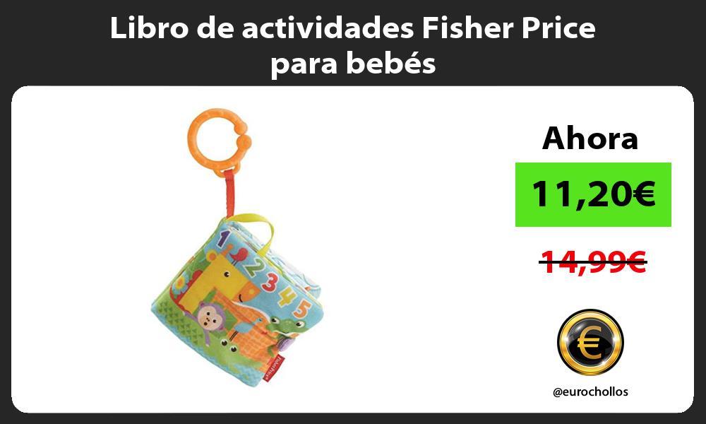 Libro de actividades Fisher Price para bebés