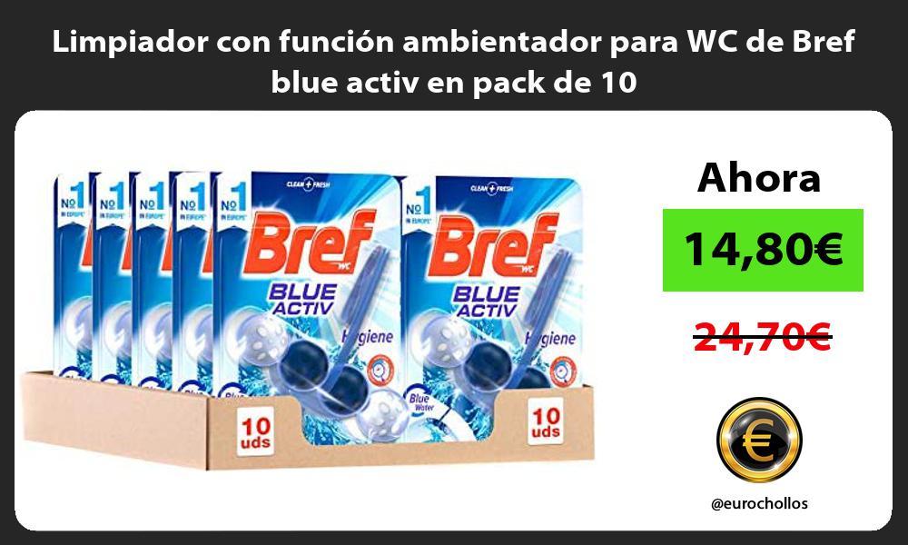 Limpiador con función ambientador para WC de Bref blue activ en pack de 10