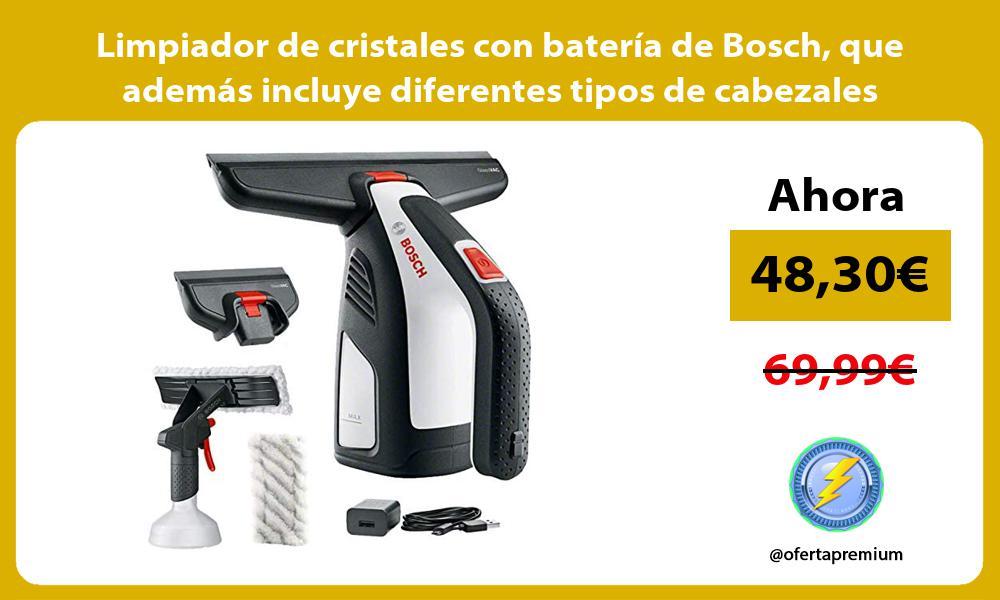 Limpiador de cristales con batería de Bosch que además incluye diferentes tipos de cabezales