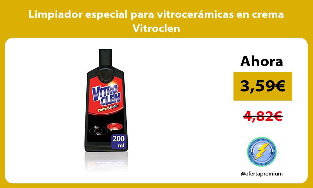 Limpiador especial para vitrocerámicas en crema Vitroclen