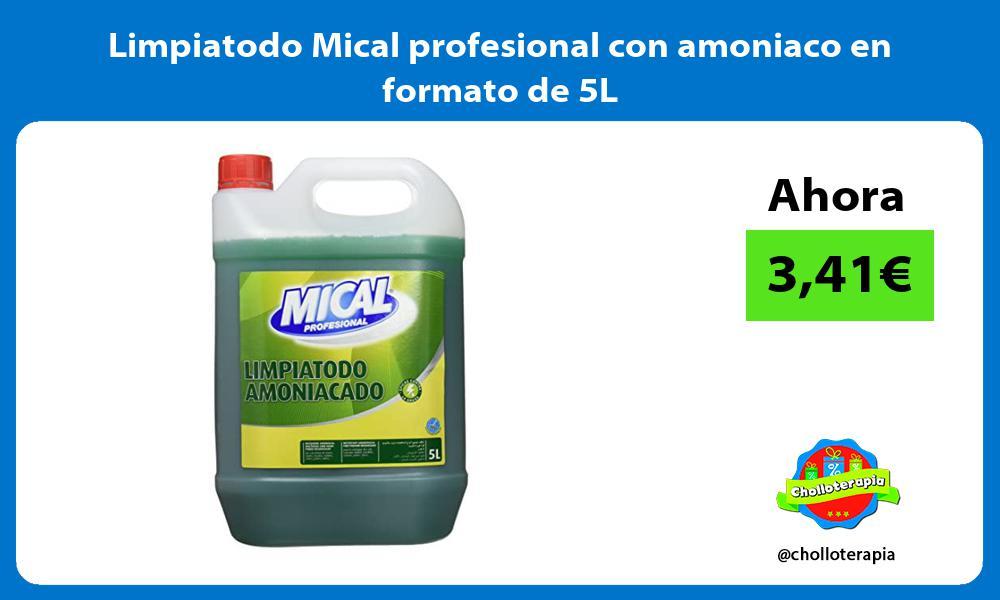 Limpiatodo Mical profesional con amoniaco en formato de 5L