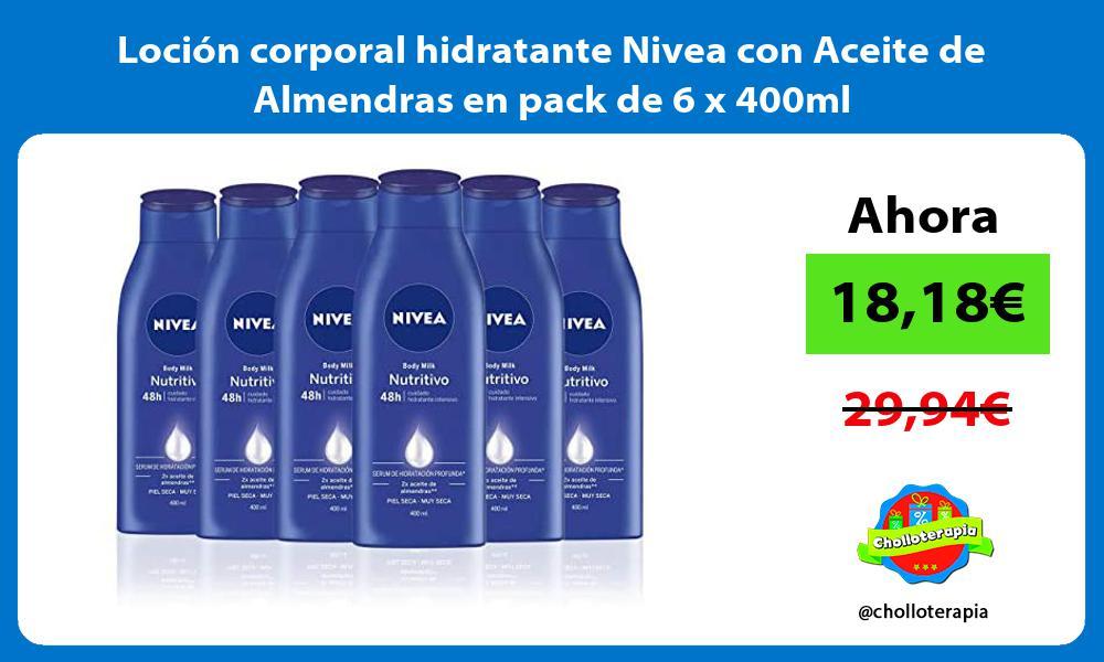 Loción corporal hidratante Nivea con Aceite de Almendras en pack de 6 x 400ml