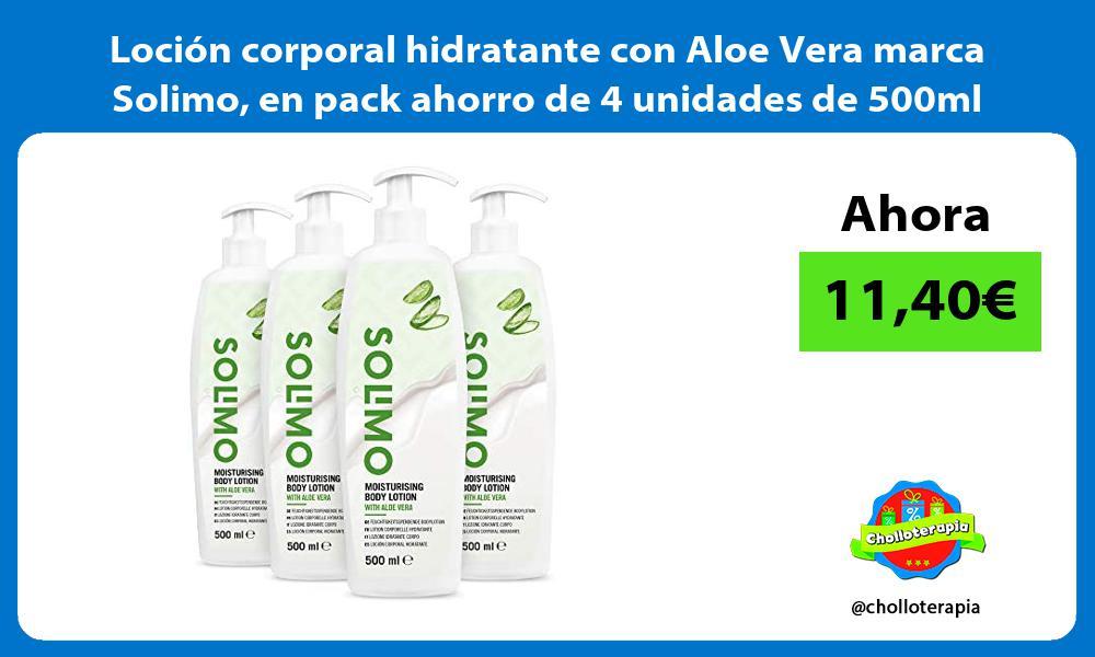 Loción corporal hidratante con Aloe Vera marca Solimo en pack ahorro de 4 unidades de 500ml