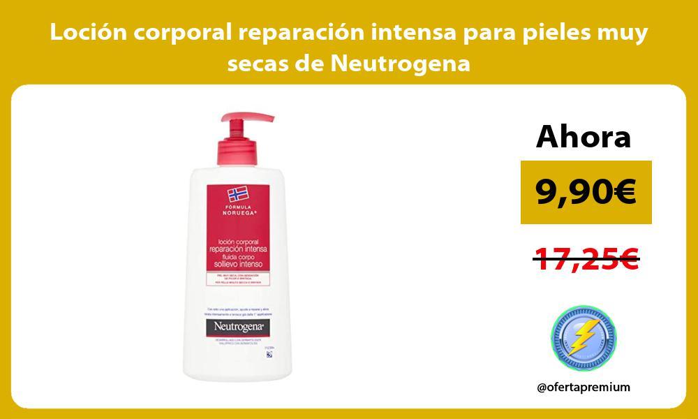 Loción corporal reparación intensa para pieles muy secas de Neutrogena