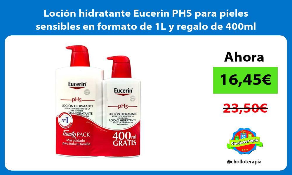 Loción hidratante Eucerin PH5 para pieles sensibles en formato de 1L y regalo de 400ml