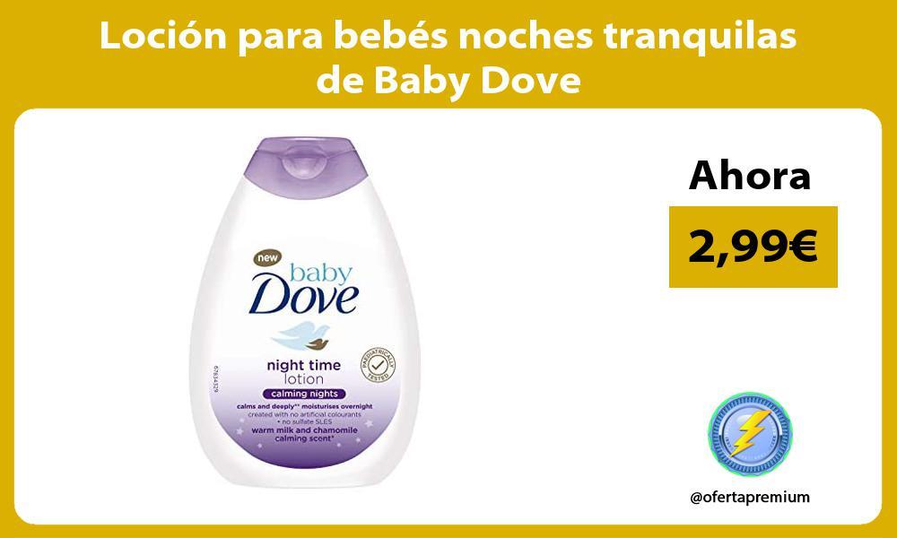Loción para bebés noches tranquilas de Baby Dove