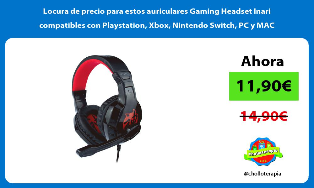 Locura de precio para estos auriculares Gaming Headset Inari compatibles con Playstation Xbox Nintendo Switch PC y MAC