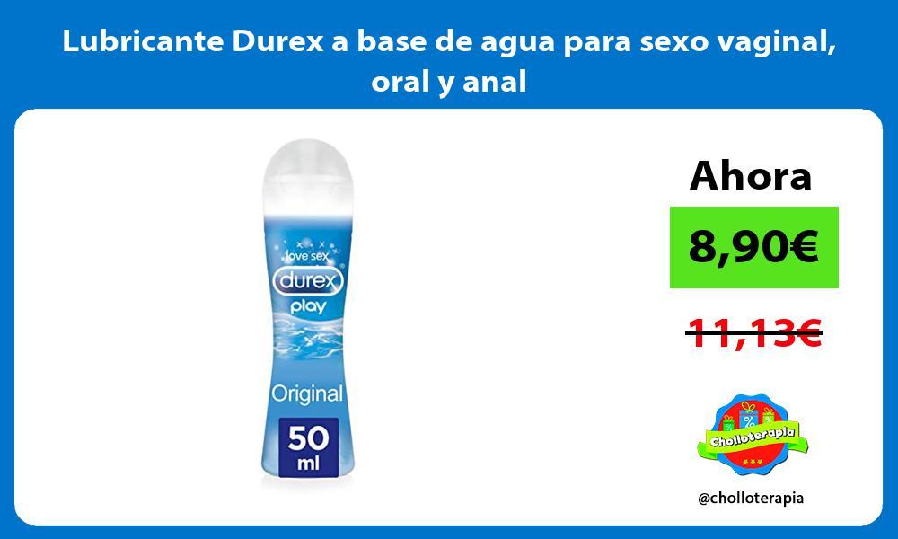 Lubricante Durex a base de agua para sexo vaginal oral y anal