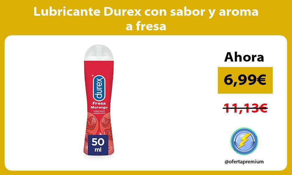 Lubricante Durex con sabor y aroma a fresa