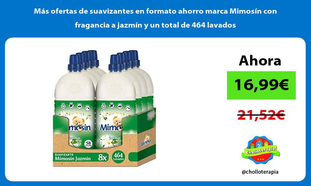 Más ofertas de suavizantes en formato ahorro marca Mimosín con fragancia a jazmín y un total de 464 lavados