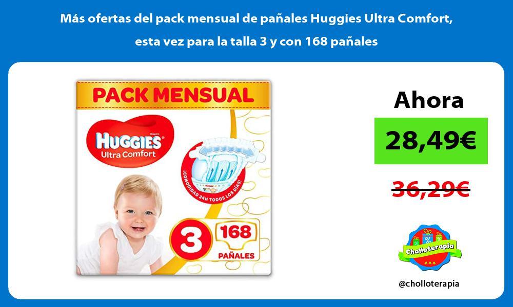Más ofertas del pack mensual de pañales Huggies Ultra Comfort esta vez para la talla 3 y con 168 pañales