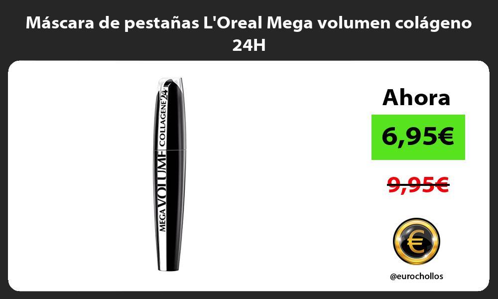 Máscara de pestañas LOreal Mega volumen colágeno 24H