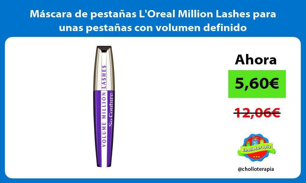 Máscara de pestañas LOreal Million Lashes para unas pestañas con volumen definido