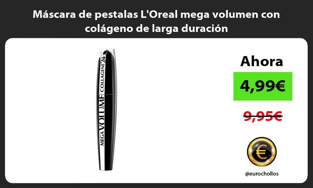 Máscara de pestalas LOreal mega volumen con colágeno de larga duración