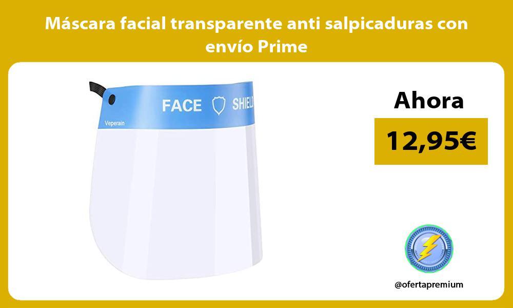 Máscara facial transparente anti salpicaduras con envío Prime