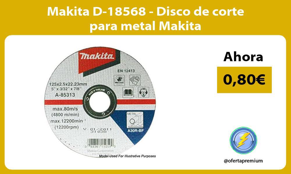 Makita D 18568 Disco de corte para metal Makita