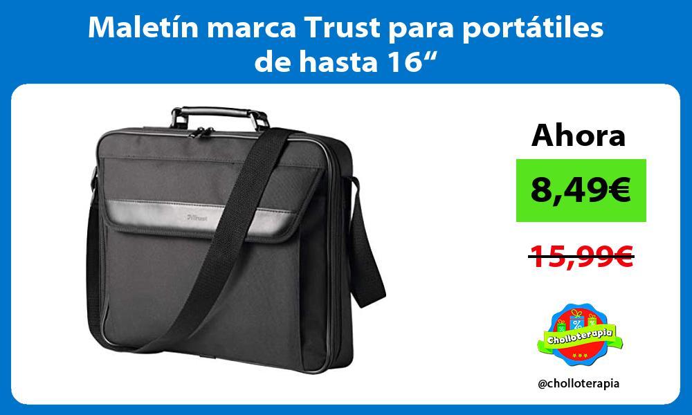 "Maletín marca Trust para portátiles de hasta 16"""