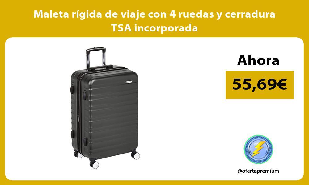 Maleta rígida de viaje con 4 ruedas y cerradura TSA incorporada