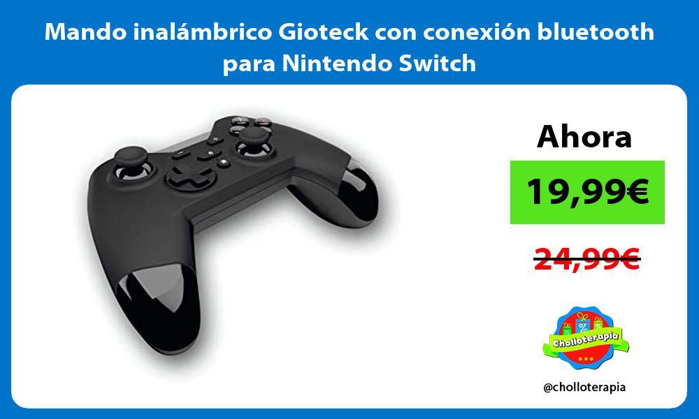 Mando inalámbrico Gioteck con conexión bluetooth para Nintendo Switch