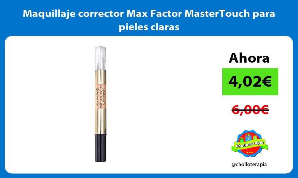 Maquillaje corrector Max Factor MasterTouch para pieles claras