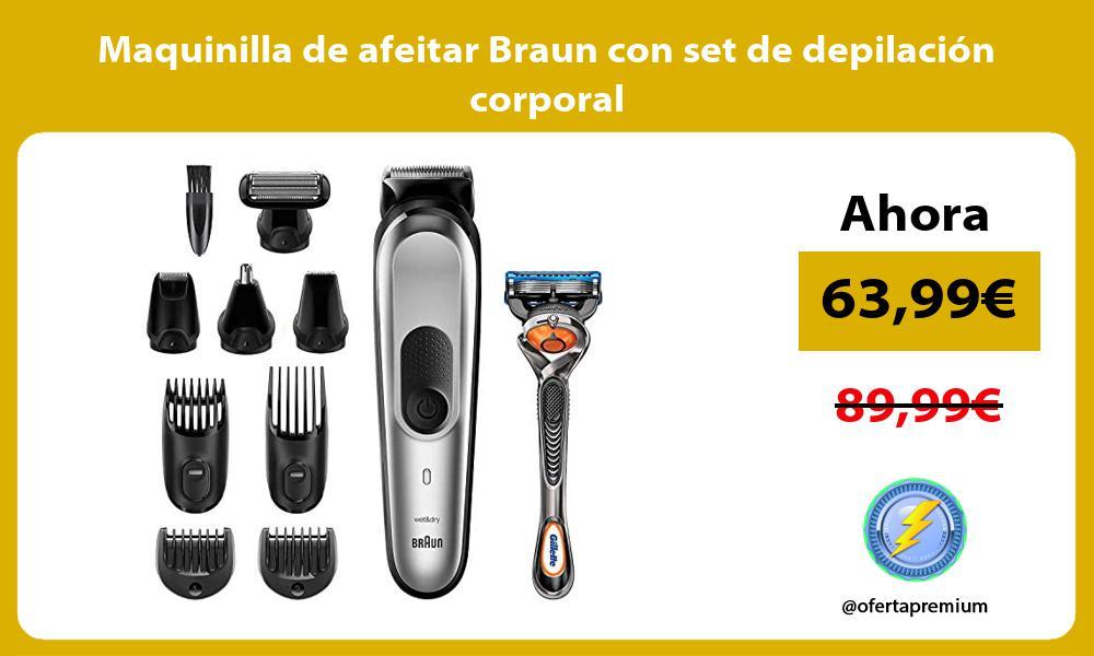 Maquinilla de afeitar Braun con set de depilación corporal