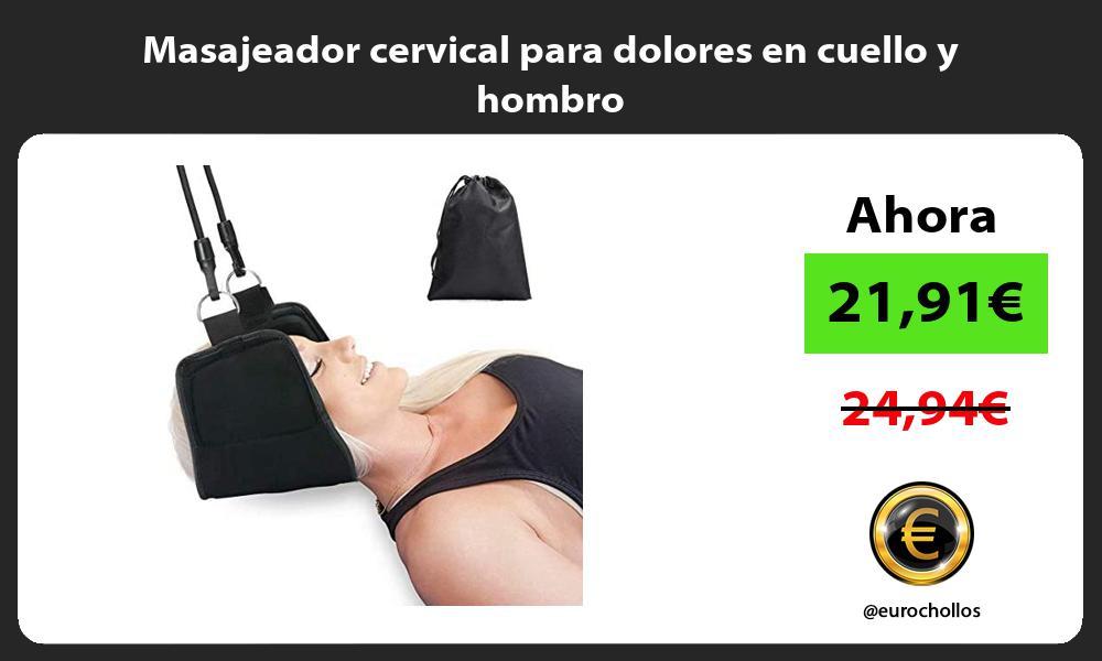 Masajeador cervical para dolores en cuello y hombro