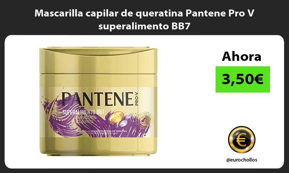 Mascarilla capilar de queratina Pantene Pro V superalimento BB7